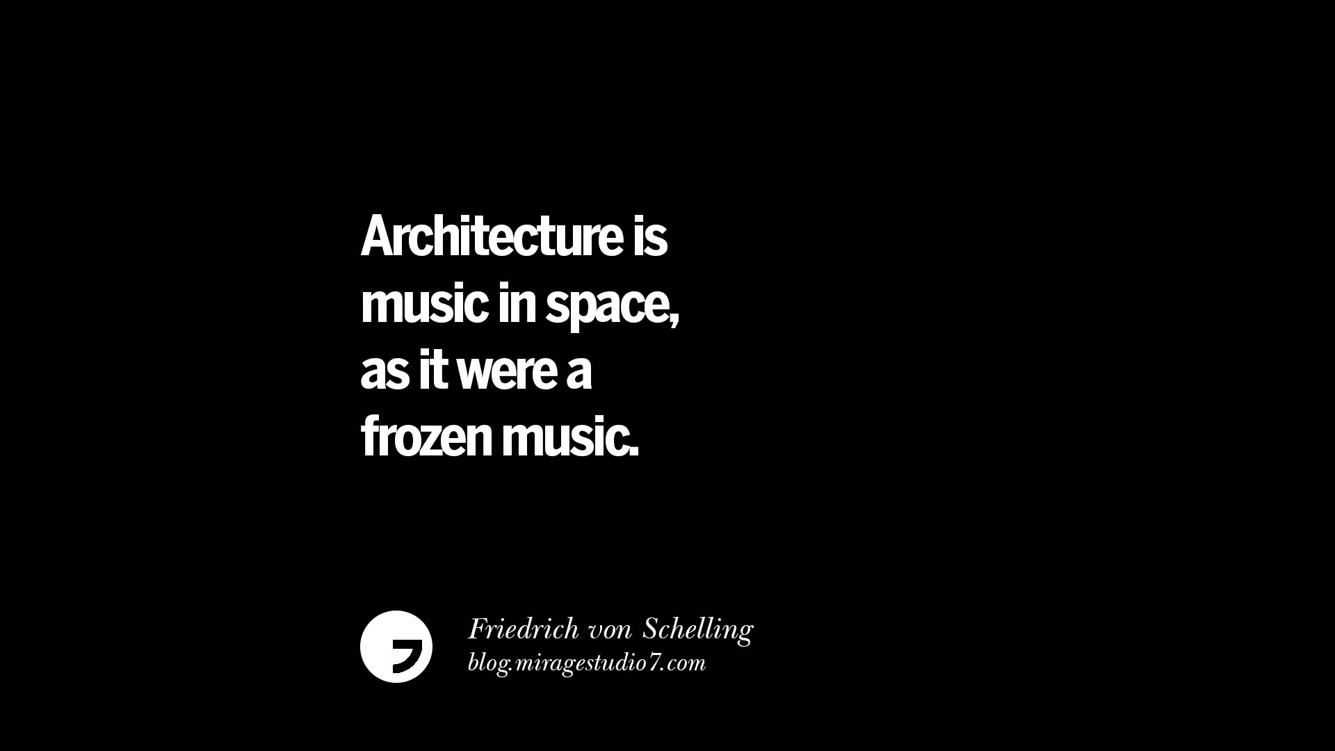 20 amazing quote about architecture and design. Black Bedroom Furniture Sets. Home Design Ideas