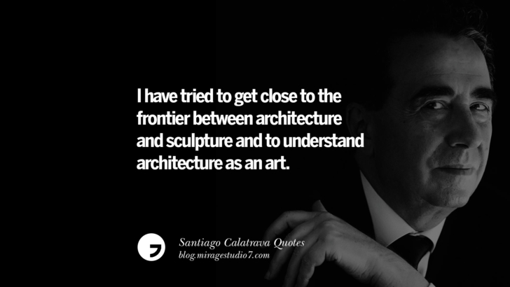 I have tried to get close to the frontier between architecture and sculpture and to understand architecture as an art. Santiago Calatrava Quotes On Organic Architecture, Light, And Space